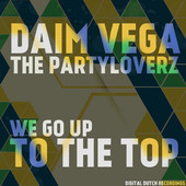 Daim Vega & The Partyloverz – We go up to the top