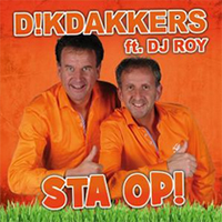 Dikdakkers ft DJ Roy – Sta Op!