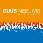 Guus Meeuwis – Ik wil dat ons land juicht