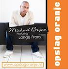 Lange Frans en Michael Bryan – Opslag Oranje
